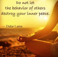 Famous Zen Quotes About Life to Guide You on the Path to Peace Do not let the behavior of others destroy your inner peace. - Dalai LamaDo not let the behavior of others destroy your inner peace. Zen Quotes, Great Quotes, Words Quotes, Quotes To Live By, Positive Quotes, Motivational Quotes, Life Quotes, Sayings, Peace Quotes