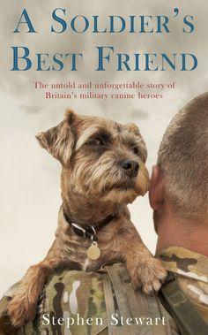 A Soldier's Best Friend by Stephen Stewart photography by stephen mulcahey