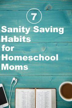 7 Sanity Saving Habits for Homeschool Moms
