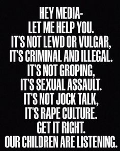 "Words are not illegal. Calling words sexual assault is an insult to actual assault survivors. If groping is assault, file a report. If not, stop pretending to be a victim. I'm a woman, and I call bullshit on the ""rape culture"" sham."