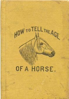 Heard, J.M. Title How to tell the age of a horse: a pocket manual Publisher M.T. Richardson, Publisher Published Place New York Published Date 1884 The Long Island Museum