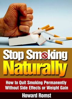 Stop Smoking Naturally - How to Quit Smoking Permanently Without Side Effects or Weight Gain (Quitting Smoking, Smoking Addiction, Quit Smoking Cigarettes, Tobacco Book Stop Smoking Aids, Help Quit Smoking, Stop Smoking Cigarettes, Smoking Addiction, Smoking Effects, Stop Smoke, Free Kindle Books, Free Ebooks, People Smoking