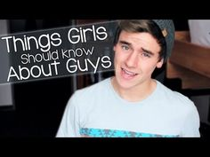 Pin now, watch later. Things Girls Should Know About Guys, this guys pretty funny!