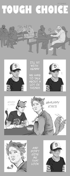 I remember this being one of the hardest choices! :( I like Luke & the crew because they took care of Clementine but then I'm reunited with Kenny & want to catch up with him! WHY MAKE THESE CHOICES SO HARD TELLTALE?! UGH!! D: