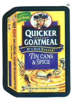 Favorite of old goats QUICKER INSTANT GOATMEAL Tin Cans And Spice. 10 head butts per package.