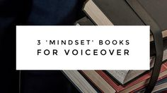 VO2GoGo article: 3 Must-Read 'Mindset' Books for Voiceover