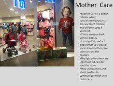 Not so appealing display by mother care. Seemed like the products are just there ...could have done something better