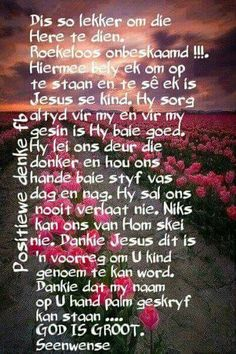 Afrikaans Inspirational Qoutes, Motivational Quotes, Teach Me To Pray, Afrikaanse Quotes, The Secret Book, Special Words, Thank You God, Christian Wallpaper, Bible Verses Quotes