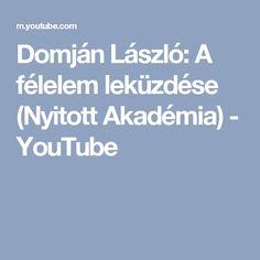 Domján László: A félelem leküzdése (Nyitott Akadémia) - YouTube Boarding Pass, Youtube