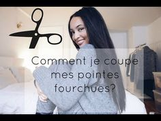 Comment je coupe mes pointes fourchues? | DIY - YouTube