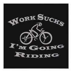 Cycling Sport Funny Im Going Riding Work Sucks Throw Pillows Cycling Memes, Cycling Quotes, Cycling Workout, Cycling Art, Road Cycling, Road Bike, Cycling Tips, Bike Workouts, Swimming Workouts