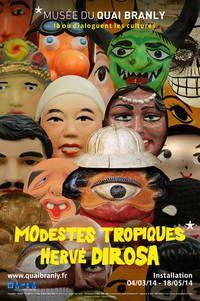 """""""Modeste Tropiques"""" Quai Branly. Du 4 mars au 18 mai 2014."""