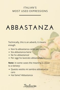 """We use this adverb a lot in Italian, even as a single word answer! It means """"enough"""" in almost all cases, but sometimes it is used as a synonym of """"a lot"""" Italian Verbs, Italian Grammar, Italian Vocabulary, Italian Phrases, Italian Quotes, Italian Language, Italian Lessons, French Lessons, Spanish Lessons"""