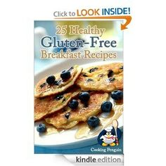 For my GF friends: 25 Healthy Gluten-Free Breakfast Recipes -- FREE today (8/29/12) for Kindle!