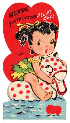 Valentine, You've got me ALL AT SEA!.. So fun, I've been collecting vintage valentines all year...love them!