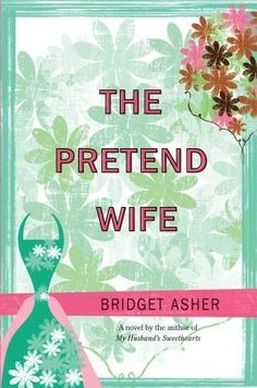 The Pretend Wife --- FABULOUS dialogue! Believable, funny, & transforming