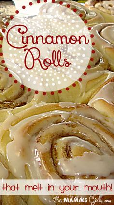 Cinnamon Rolls that melt in your mouth!  So good!