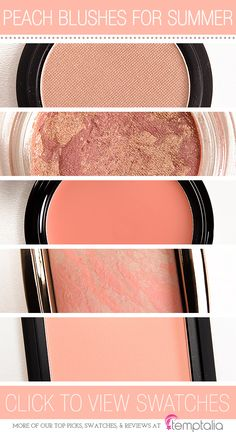 5 Peach Blushes to Try This Summer -  1. Le Metier de Beaute Whisper — a soft, shimmery peach  2. Becca Fig/Opal — a luminous, peachy-beige  3. Make Up For Ever #225 — a warm, pop of peach in a cream format  4. Hourglass Dim Infusion — a muted peach with a soft sheen  5. NARS Sex Appeal — a light peach with a matte finish