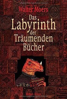 Das Labyrinth der Träumenden Bücher / Walter Moers