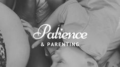 Patience and parenting