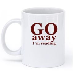 go away im reading mug – Shirtoopia #books #reading #coffee