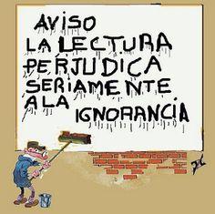 Resultados de la Búsqueda de imágenes de Google de http://centros5.pntic.mec.es/ies.jose.maria.pereda/biblioteca/image/leer.perjudica.seriamente.ignorancia.jpg