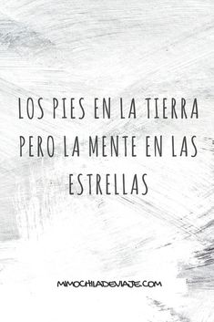 The feet on the ground but the mind in the stars. The feet on the ground but the mind in the stars. Inspirational Phrases, Motivational Phrases, Positive Thoughts, Positive Quotes, Cool Phrases, Spanish Quotes, Life Motivation, Sentences, Just In Case