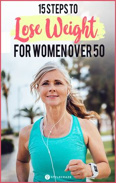 15 Steps To Lose Weight For Women Over 50