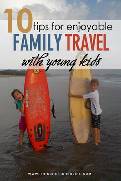 Packing, planning and travel tips for making family travel time fun for kids and parents when traveling with young kids