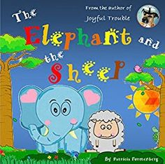The Elephant and the Sheep and other stories by Patrica Furstenberg (Children's, Picture book, Love Book, This Book, Book Reviews For Kids, Lion Dog, Animal Books, Kids Lighting, Little Books, Childrens Books, Sheep