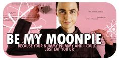 Of course I will be your moonpie!!!!!