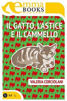 [Letti per voi] - SHORT REVIEW | «Il gatto, l'astice e il cammello» di Corciolani Valeria (EmmaBooks)