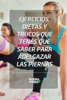 Ejercicios, dietas y trucos que tenés que saber para moldear tus piernas. Gym, Fitness, Workouts, Training, Frases, Glute Workouts, Workout Routines, Exercise Workouts, Losing Weight