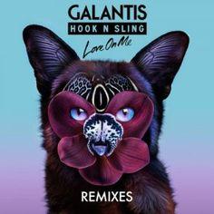 Galantis & Hook N Sling Love On Me (Remixes) [EP] Download