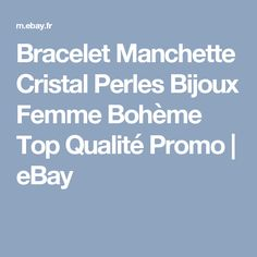 Bracelet   Manchette Cristal Perles  Bijoux Femme Bohème Top Qualité  Promo   eBay