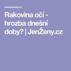 Rakovina očí - hrozba dnešní doby? | JenŽeny.cz