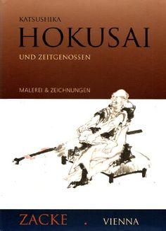 Katsushika Hokusai und Zeitgenossen - Malerei und Zeichnungen - Katalog HOK1009 von Galerie Zacke http://www.amazon.de/dp/B0033EQ3NS/ref=cm_sw_r_pi_dp_v1uzvb1BVEQQ8