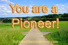 Prophetic Word: You are a Pioneer of My Love!
