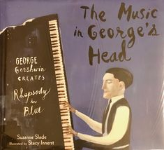 George heard music all the time. At home. At school Even when he was roller-skating down New York's busy streets.