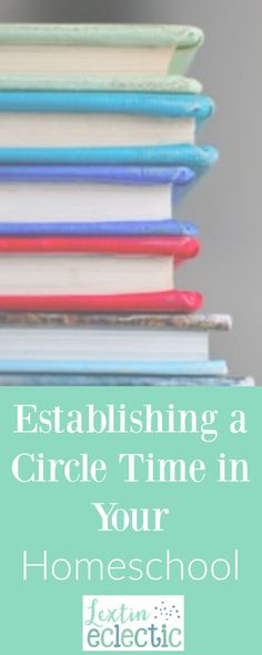 Establishing a Circle Time in Your Homeschool - Lextin Eclectic