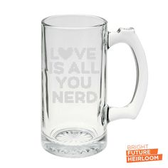 Love Is All You Nerd - Etched 25oz Glass Beer Stein by BrightFutureHeirloom