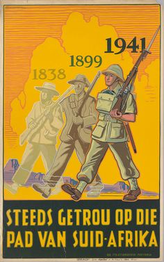 "South African WWII poster, ""Ever faithful to the path of South Africa. Note the Boer heritage depicted. Union Of South Africa, East Africa, Ww2 Posters, Propaganda Art, Nose Art, African History, Vintage Advertisements, World War Ii, Vintage Posters"