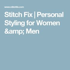 Stitch Fix | Personal Styling for Women & Men