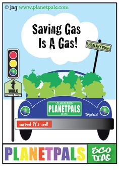 Planetpals Eco Tips Cartoons-Saving Gas is a Gas! For more Eco fun join us at planetpals.com