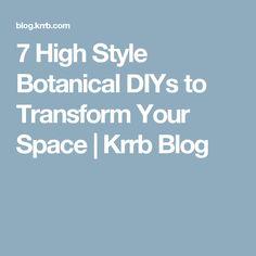 7 High Style Botanical DIYs to Transform Your Space | Krrb Blog