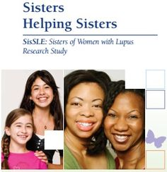 """""""SisSLE is a study that will enroll 400 unaffected biological sisters of women with #lupus, and study them in conjunction with their sisters affected with lupus, to learn more about how genes and environment contribute to the development of systemic lupus erythematosus."""" • The study is still currently active (I just received confirmation on that), so if you're interested in participating find out more at their site."""