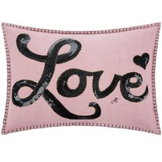 Jan Constantine Glam Rock Sequin Pillow - Love - Black (€105) ❤ liked on Polyvore featuring home, home decor, throw pillows, pink, black accent pillows, black home decor, pink home decor, heart home decor and quote throw pillows
