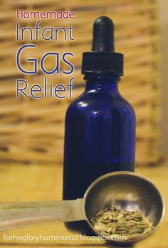 For His Glory Homestead: Homemade infant gas relief Natural Remedies For Gas, Gas Remedies, Home Remedies, Health Remedies, Medicine For Gas, Natural Medicine, Gas Drops For Babies, Newborn Gas, Baby Gas Relief