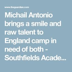 Michail Antonio brings a smile and raw talent to England camp in need of both - Southfields Academy