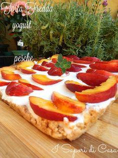Peaches! Torta fredda yogurt e pesche